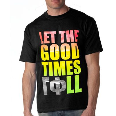 dca4f640 Fraternity Rush and Recruitment Let the Good Times Roll T-Shirt Design # Greek #Sorority #Clothing