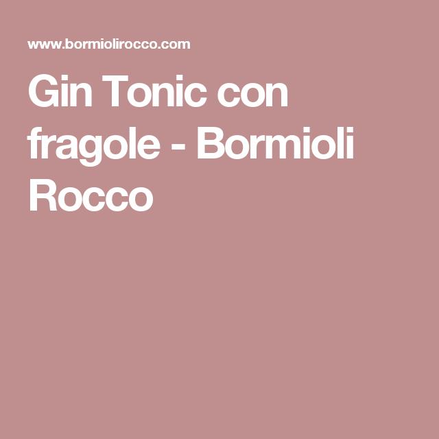 Gin Tonic con fragole - Bormioli Rocco