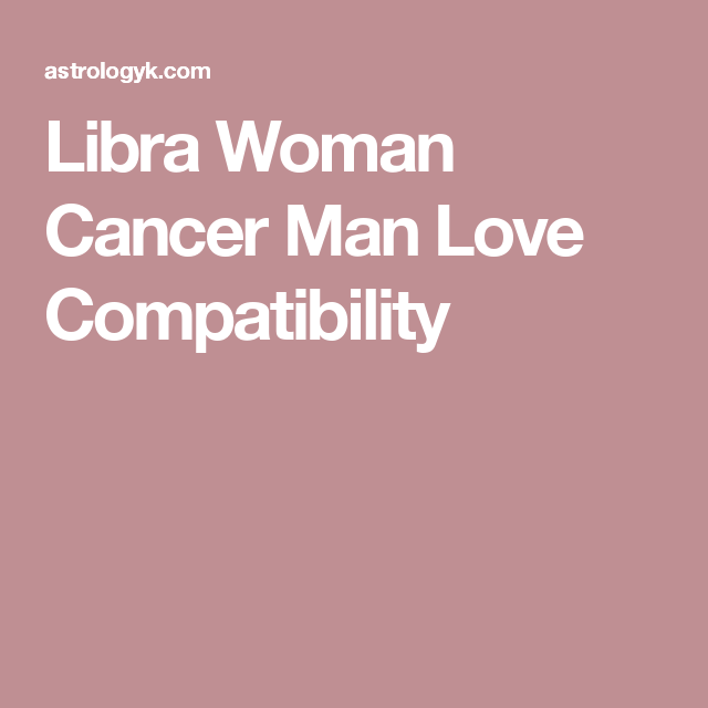 Cancer Man In Love With Libra Woman