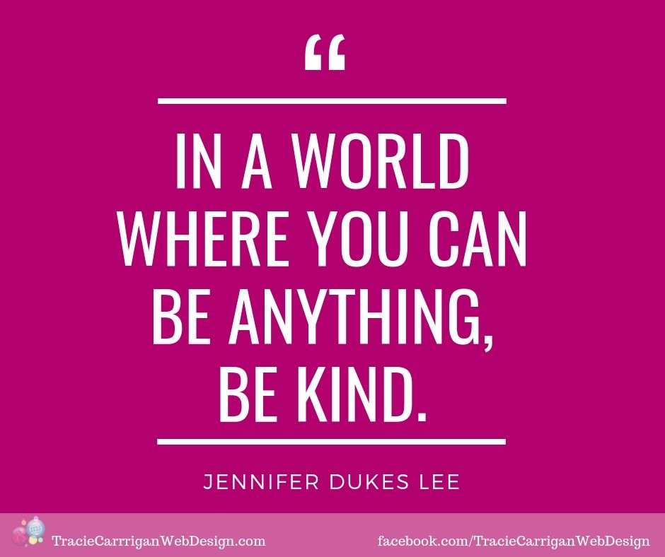 Image result for in a world where you can be anything be kind. jennifer dukes lee
