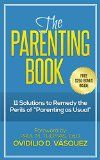 "Free Kindle Book -  [Parenting & Relationships][Free] The Parenting Book: 11 Solutions to remedy the perils of ""Parenting as Usual"" (PARENTING JUST GOT EASIER) Check more at http://www.free-kindle-books-4u.com/parenting-relationshipsfree-the-parenting-book-11-solutions-to-remedy-the-perils-of-parenting-as-usual-parenting-just-got-easier/"