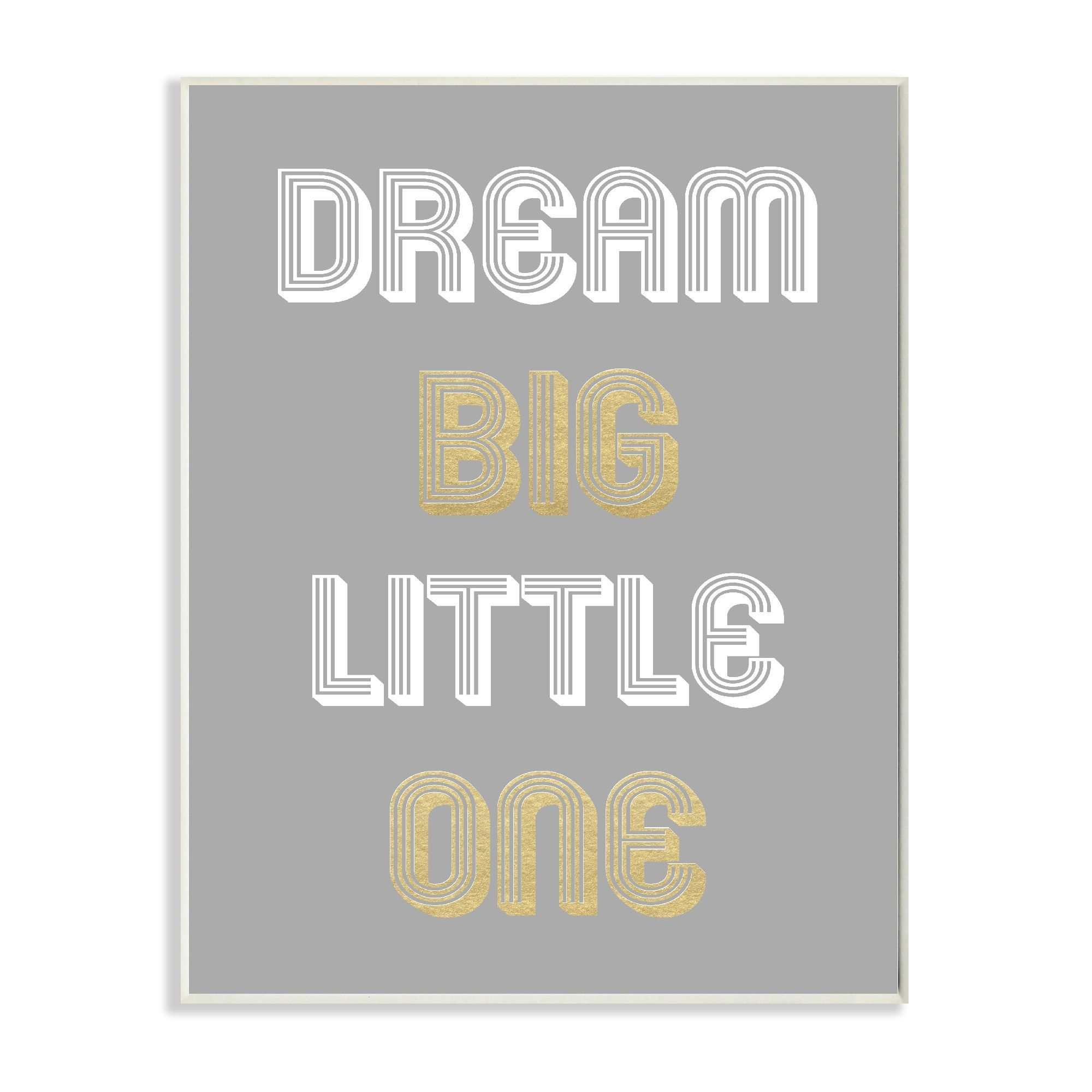 Stupell udream big little one grey gold graphicu wall plaque art