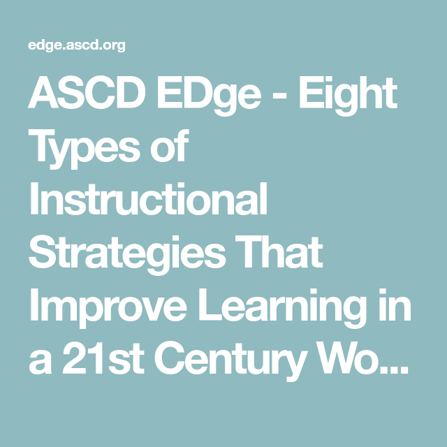 Ascd Edge Eight Types Of Instructional Strategies That Improve