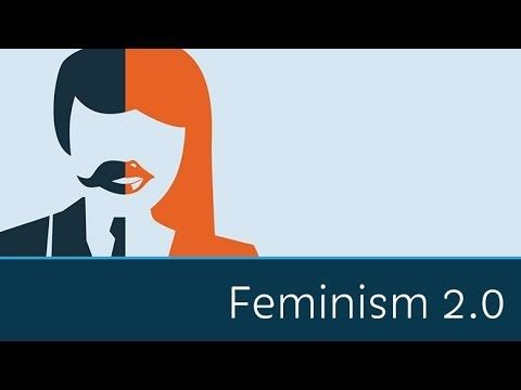 Feminism 2 0 Youtube We Hear It All The Time American Women