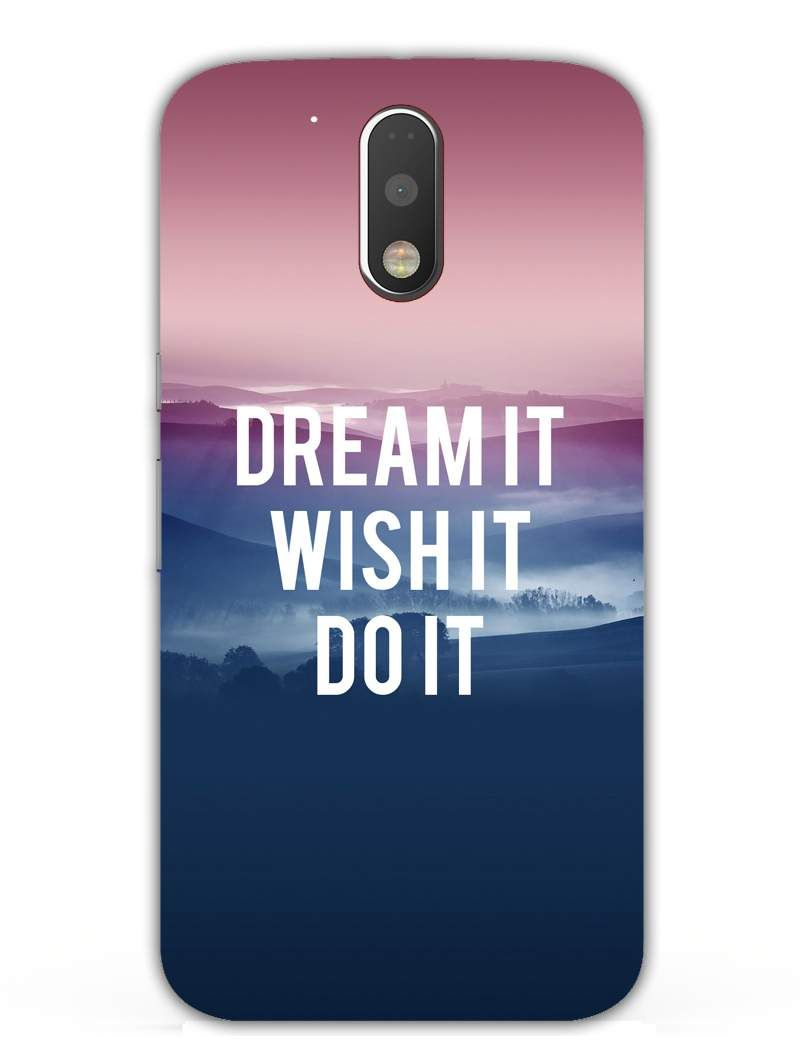 d8a17bda3 Dream Wish Do - Typography - Designer Mobile Phone Case Cover for Moto G4  Plus