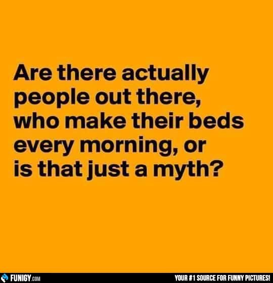People, who make their beds every morning (Funny People Pictures) - #morning #myth #sheets