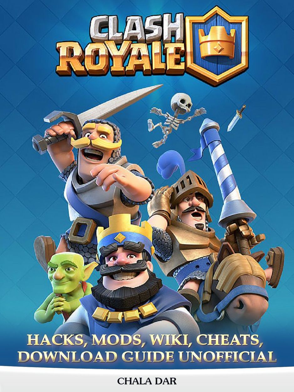 ‎Clash Royale Hacks, Mods, Wiki, Cheats, Download Guide