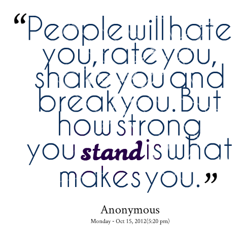 Hate Quotes   Quotes from Anna Barseghyan: People will hate you, rate you, shake you ...
