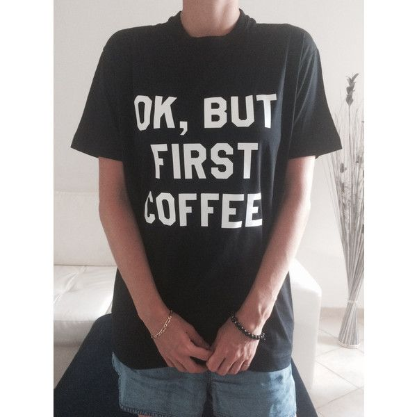 Ok but First Coffee White T-Shirts for Women Tshirts Shirts Gifts... ($15) ❤ liked on Polyvore