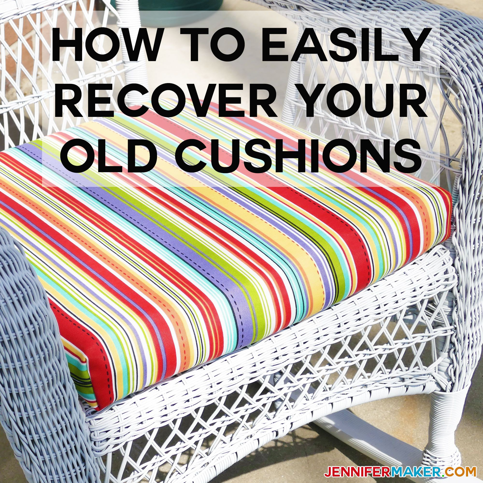 How To Recover Your Outdoor Cushions Quick Easy Jennifer Maker