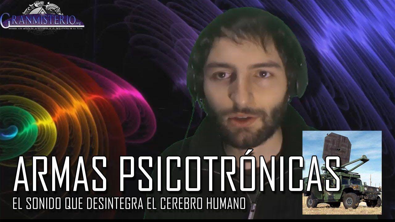 El sonido que desintegra el cerebro - Las armas psicotrónicas