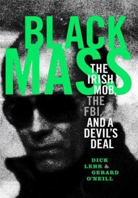September 18th: Black mass : the Irish mob, the FBI, and a