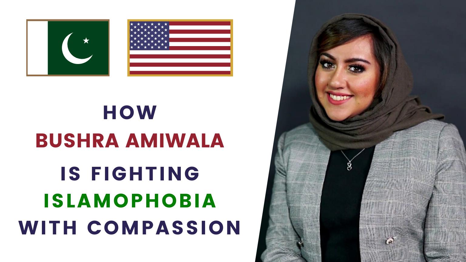 How Bushra Amiwala Is Fighting Islamophobia With Compassion