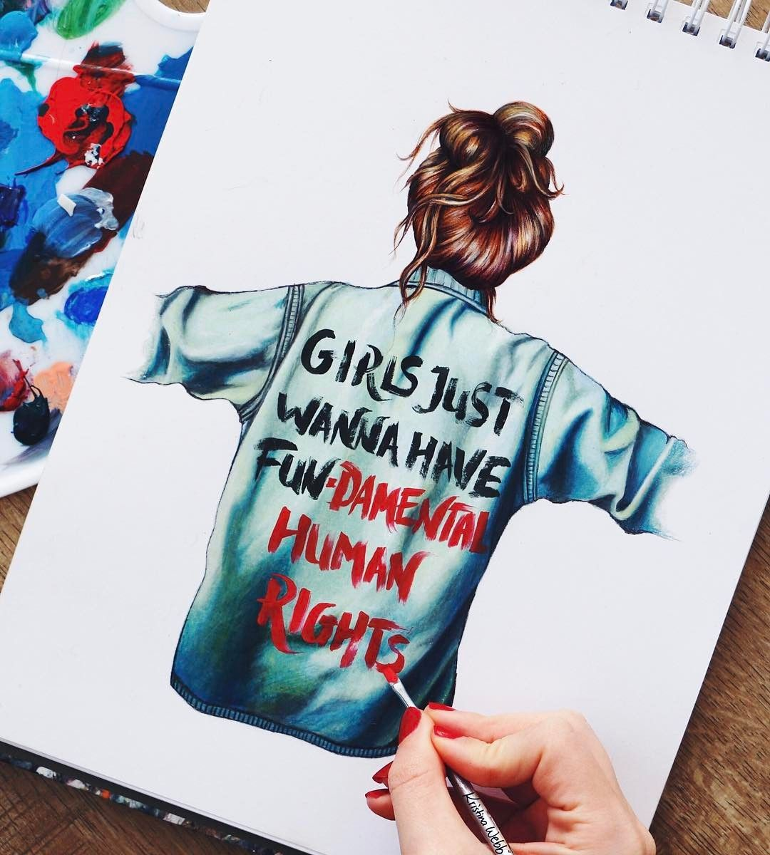 'Girls just wanna have fun-damental human rights' This drawing is pretty self explanatory and for all women worldwide. Feel free to repost this
