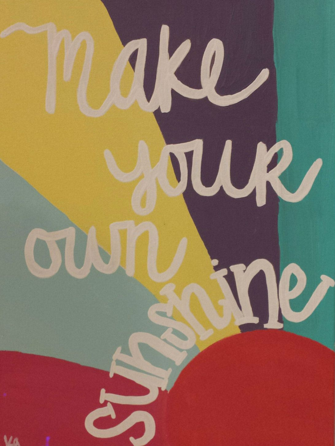 Make Your Own Sunshine 12x18 Canvas Painting by OneCurlyMess on Etsy ...
