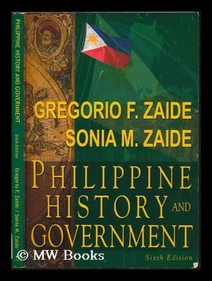 Philippine history and government / by Gregorio F  Zaide, Sonia M