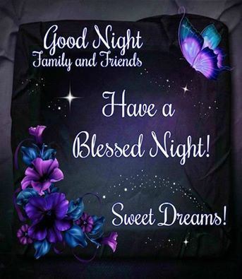 Good Night Family Friends Have A Blessed Night Night Night