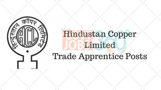 Hindustan Copper Limited - Trade Apprentice Posts
