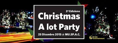 Christmas A Lot Party il 25 dicembre la seconda edizione al Mu.Sp.A.C.