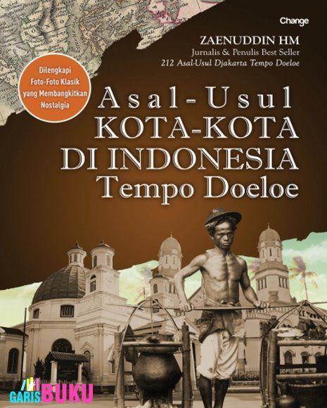 Asal Usul Kota Kota Di Indonesia Tempo Doeloe Buku Sejarah Nostalgia Buku