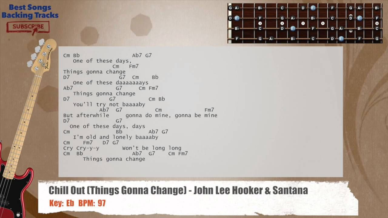 Chill Out (Things Gonna Change) - John Lee Hooker & Santana Bass Backing Track