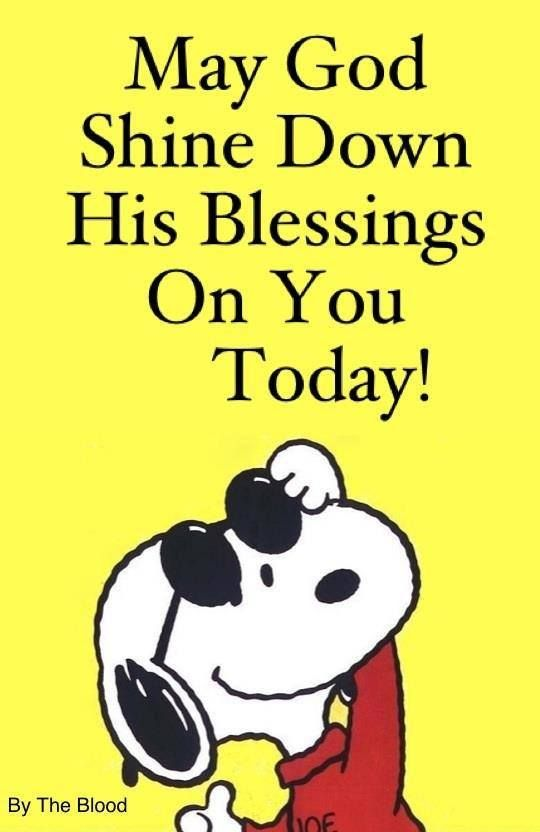 May God Shine Down His Blessings On You Today Have A Blessed Day
