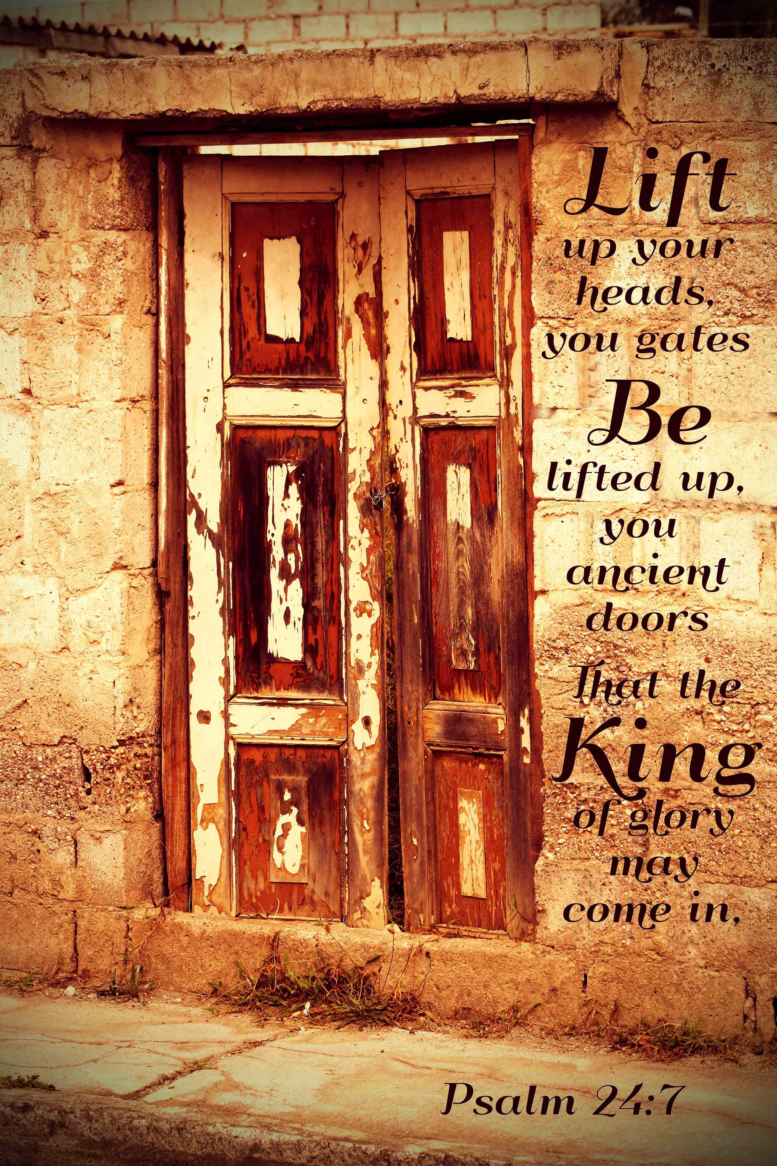 Lift up Your Heads - from Psalm 24:7 - praisequotes.com | Psalms, Psalm 24, Scripture of the day