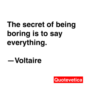 The Secret Of Being Boring Is To Say Everything Voltaire Frases In This World Grafismo