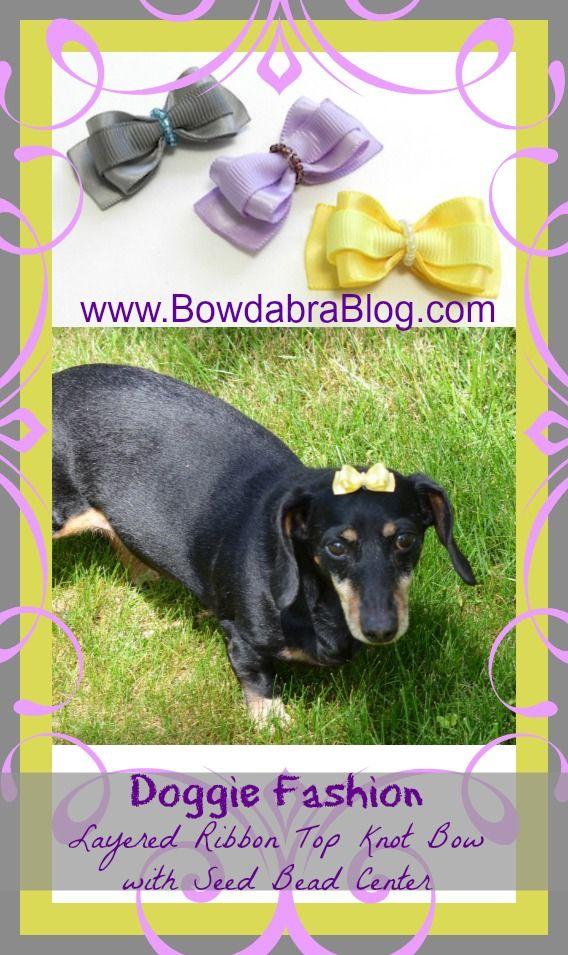Layered Ribbon Top Knot Bow With Seed Bead Center Dog Tutorial Bowdabra Blog Dog Hair Bows Dog Bows Tutorial Dog Bows