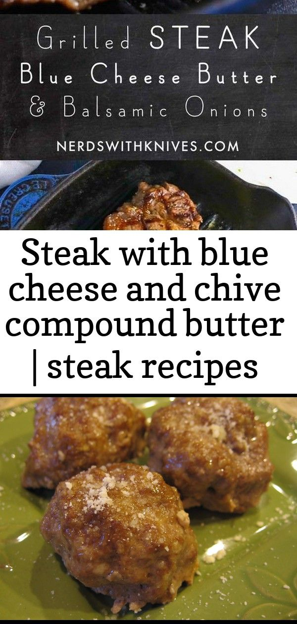Steak with blue cheese and chive compound butter | steak recipes grilled 1 #grilledsteakmarinades