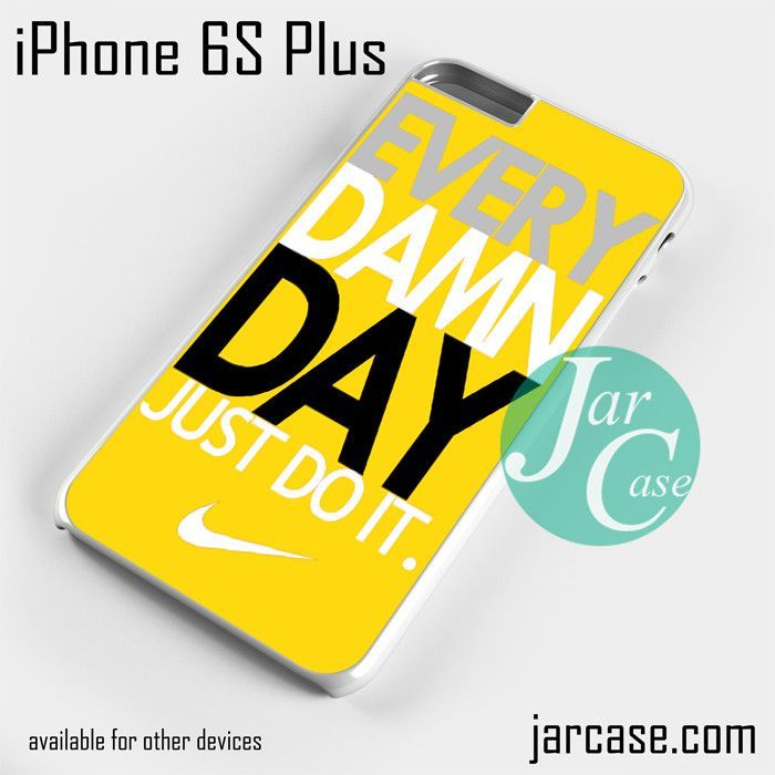 nike every damn day yellow Phone case for iPhone 6S Plus and other iPhone devices