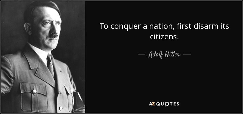 to conquer a nation first disarm its citizens
