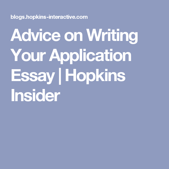 Last Year Of High School Essay Advice On Writing Your Application Essay  Hopkins Insider Public Speaking  Teaching Writing Grammar Essay Examples English also An Essay On English Language Advice On Writing Your Application Essay  Hopkins Insider  Thesis Statement For Essay