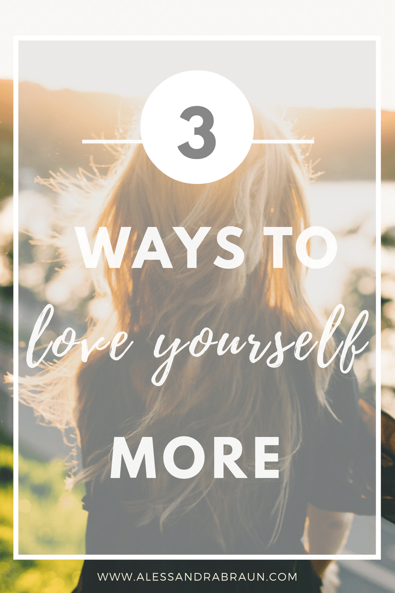 3 ways love yourself real
