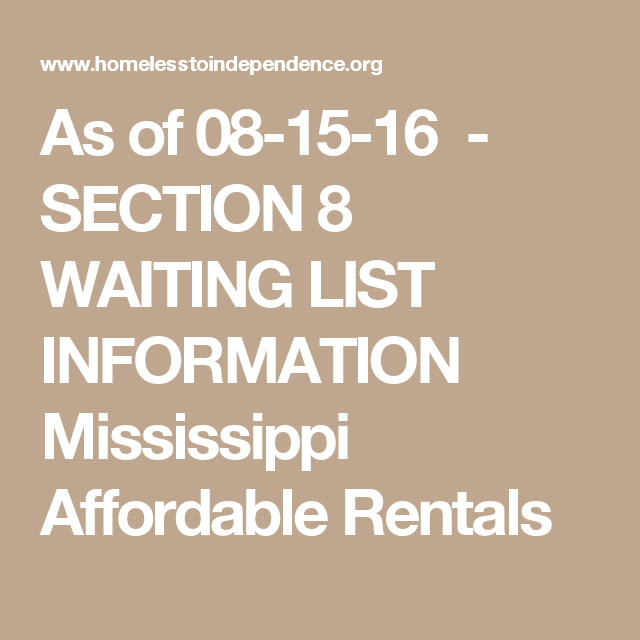 As Of 08 15 16 Section 8 Waiting List Information Mississippi Affordable Rentals Affordable Rentals Rental Mississippi
