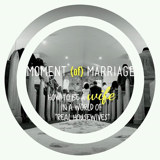 """My Moments of Honesty Blog!!!! Moment of... MARRIAGE, How To Be A Wife In A World of """"Housewives""""  #MomentOfMarriage #MyMoH #MyMomentsofHonesty #MyMOHBlog #NewBlog #NewPost #Marriage #MarriedLife #blackgirlsblog #BlogLife #RealHousewives #Relationships #Wife #MarriageWorks #YoungWife"""