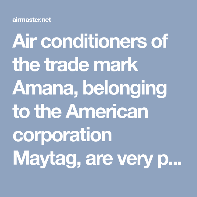 Air Conditioners Of The Trade Mark Amana, Belonging To The
