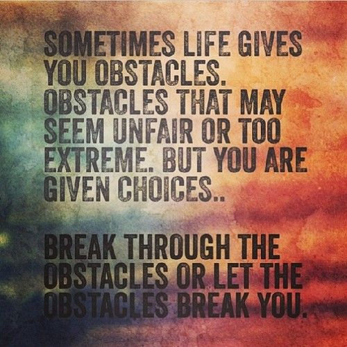 50 Great Overcoming Obstacles Quotes To Help You Motivate Yourself Graveti Obstacle Quotes Overcoming Obstacles Quotes Overcoming Obstacles Quotes Challenges
