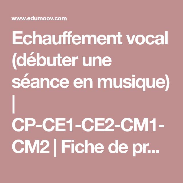 Echauffement vocal (débuter une séance en musique) | CP-CE1-CE2-CM1-CM2 | Fiche de préparation (séquence) | education musicale :: Edumoov