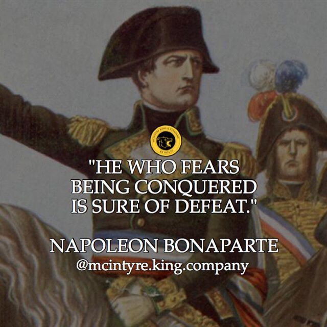 If You Think And Fear That You Will Fail At A Venture Or At A Certain Project Then You Will Failures Are A Part Of Napoleon Quotes War Quotes Badass Quotes