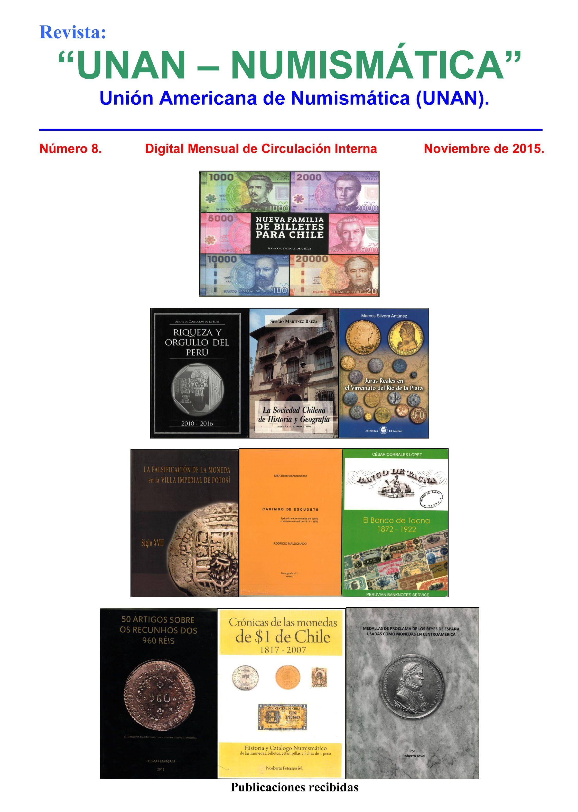 Recibimos y compartimos el boletín digital No. 8 de la Unión Americana de Numismática (UNAN). Puede descargarse de nuestra Biblioteca Digital: http://www.monedasuruguay.com/bib/bib/unan/unan08.pdf