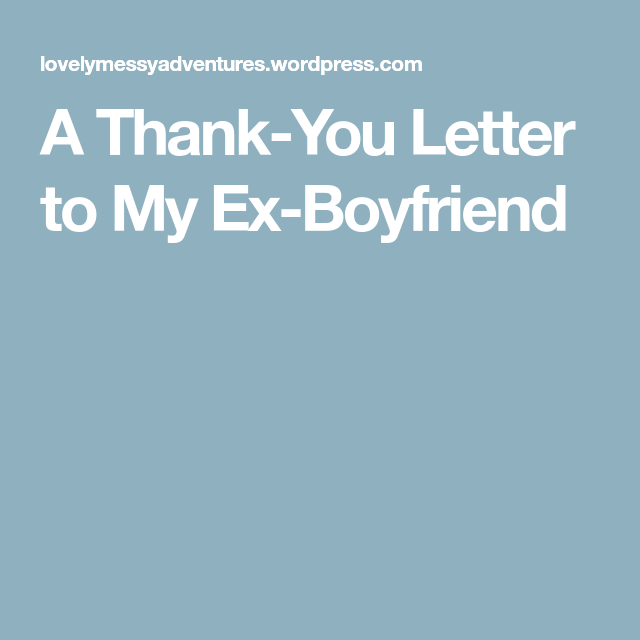 A ThankYou Letter To My ExBoyfriend  Truths    Truths