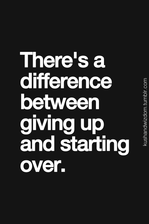 Giving Up Vs. Starting Over #Business #Quote #Perseverance