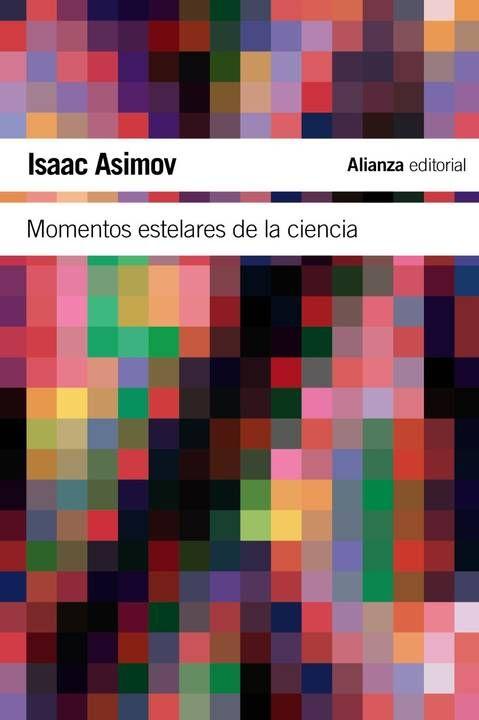 Momentos Estelares De La Ciencia 1959 Diez Libros Imprescindibles De Isaac Asimov Libertad Digital Libros De Ciencia Libros De Bolsillo Libros