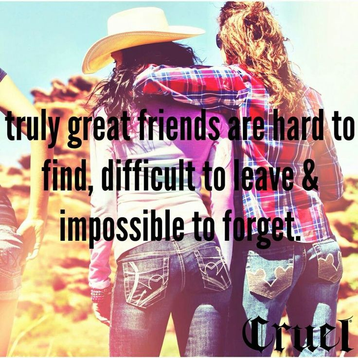 Best Friends   Country Girls   Country   Quoted   Friendship