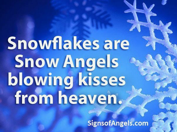 Genial Snowflakes Are Snow Angels Blowing Kisses From Heaven.