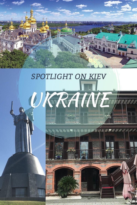 Ukraine Spotlight On Kiev In 2020 Europe Travel Mexico Travel Travel Around The World