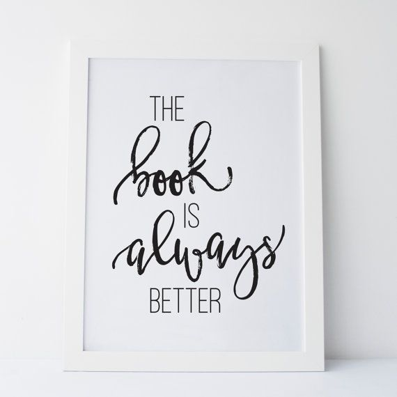 """Printable Art """"The Book Is Always Better"""" Wall Art Wall"""