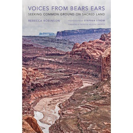 Voices from Bears Ears : Seeking Common Ground on Sacred Land