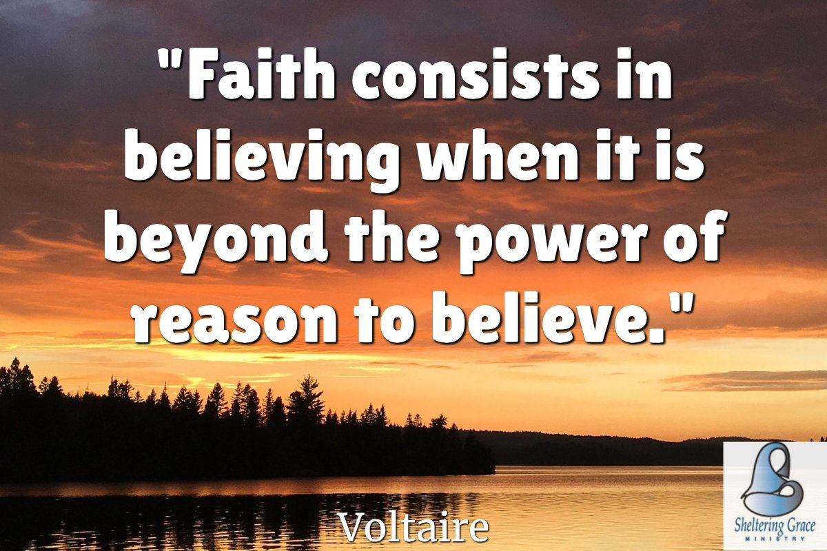 Faith Consists In Believing When It Is Beyond The Power Of Reason To